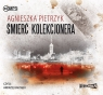 Śmierć kolekcjonera  (Audiobook) Pietrzyk Agnieszka