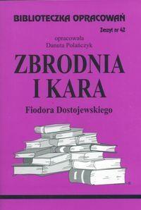 Biblioteczka Opracowań Zbrodnia i kara Fiodora Dostojewskiego Polańczyk Danuta