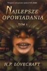 Najlepsze opowiadania Lovecraft Howard Philips
