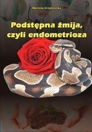 Podstępna żmija, czyli endometrioza Grzybowska Marzena