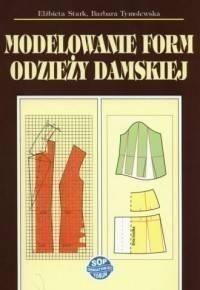 Modelowanie form odzieży damskiej w.2018 Elżbieta Stark, Barbara Tymolewska