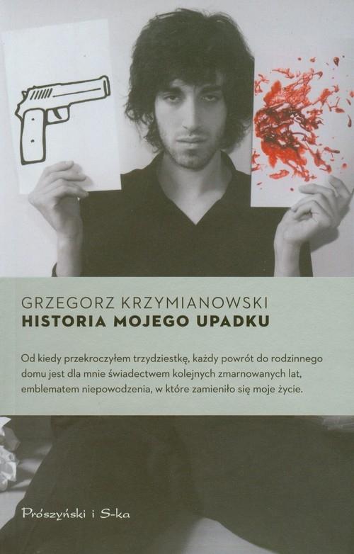 Historia mojego upadku Krzymianowski Grzegorz
