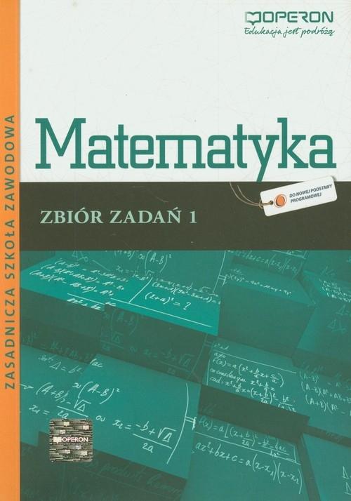 Matematyka 1 Zbiór zadań Kiljańska Bożena, Konstantynowicz Adam, Konstantynowicz Anna, Pająk Małgorzata, Ukleja Grażyna