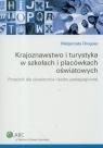 Krajoznawstwo i turystyka w szkołach i placówkach oświatowych Poradnik Drogosz Małgorzata