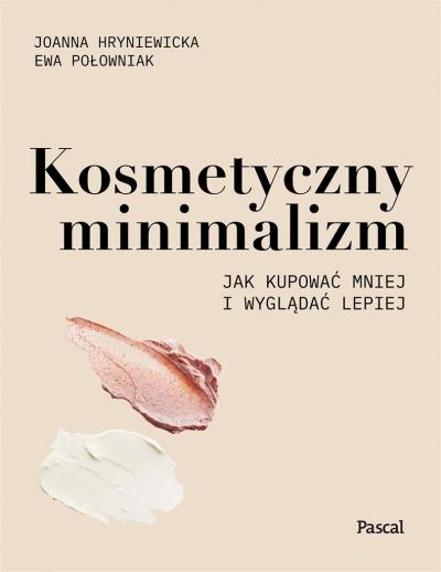 Kosmetyczny minimalizm Hryniewicka Joanna, Połowniak Ewa