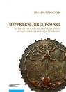 Superekslibris polskiStudium o kulturze bibliofilskiej i sztuce od Wagner Arkadiusz