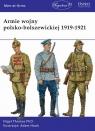 Armie wojny polsko-bolszewickiej 1919-1921