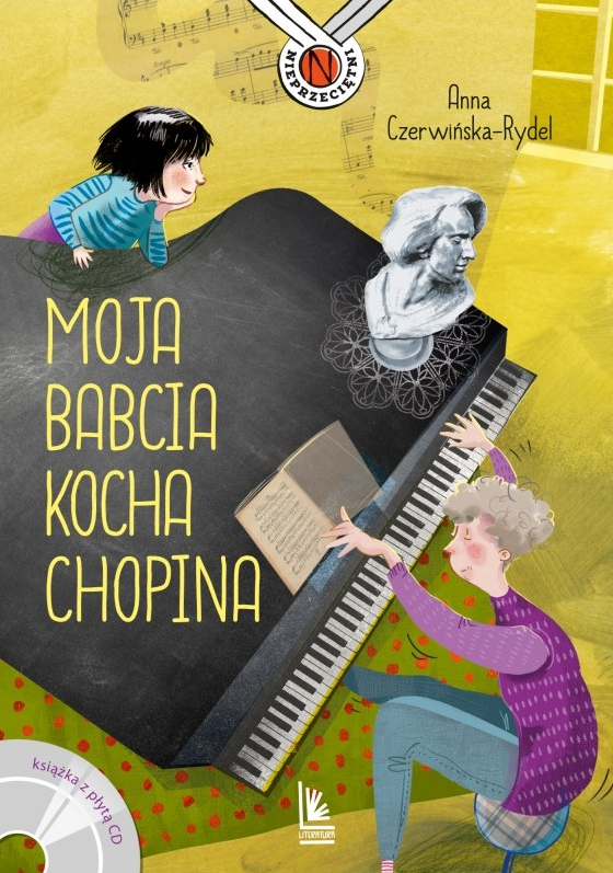 Moja babcia kocha Chopina Czerwińska-Rydel Anna