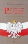 Patriotyzm wyzwaniem współczesności Ks. Henryk Skorowski