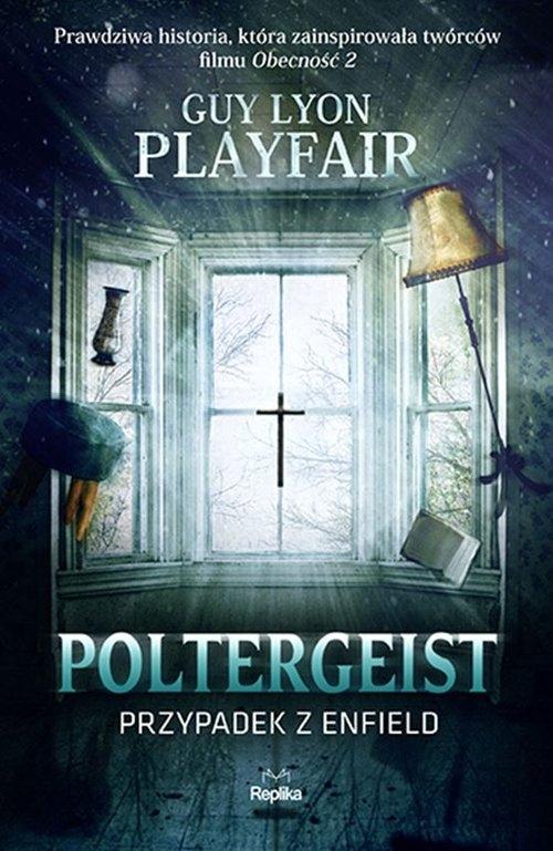 Poltergeist. Przypadek z Enfield Playfair Guy Lyon