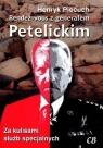 Rendez-vous z generałem Petelickim Henryk Piecuch