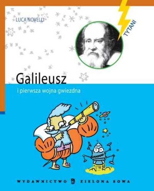 Galileusz i pierwsza wojna gwiezdna Novelli Luca