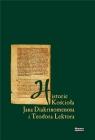 Historia Kościoła Jana Diakrinomenosa i T. Lektora praca zbiorowa