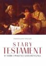 Stary Testament w teorii i praktyce katechetycznej