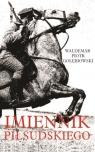 Imiennik Piłsudskiego Gołębiowski Piotr Waldemar
