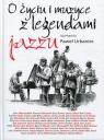 O życiu i muzyce z legendami jazzu rozmawia Paweł Urbaniec