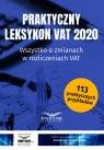 Praktyczny Leksykon VAT 2020 Wszystko o zmianach w rozliczeniach VAT