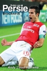 Robin van Persie Biografia  Lloyd-Williams Andy