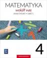 Matematyka wokół nas. Zeszyt ćwiczeń. Część 1. Szkoła podstawowa 4