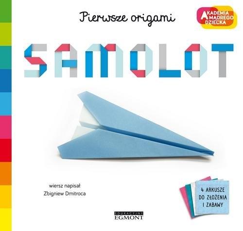 Samolot. Akademia mądrego dziecka. Pierwsze origami Dmitroca Zbigniew