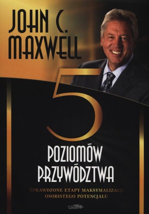 Pięć poziomów przywództwa Maxwell John