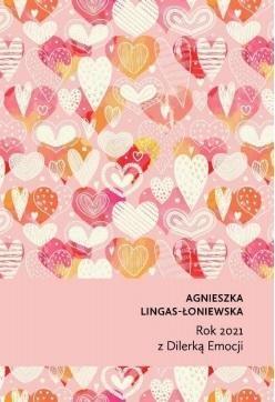 Rok 2021 z Dilerką Emocji Agnieszka Lingas-Łoniewska