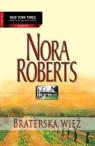 Braterska więź  Nora Roberts