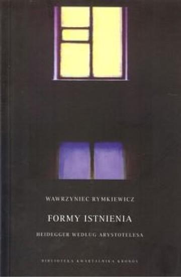 Formy istnienia Rymkiewicz Wawrzyniec