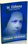 Ostatnie rekolekcje bł. Elżbieta od Trójcy Świętej