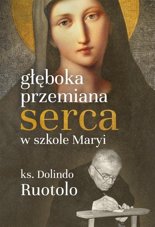 Głęboka przemiana serca w szkole Maryi Dolindo Ruotolo