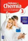 Ciekawa chemia 3. Zeszyt ćwiczeń dla gimnazjum