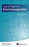 Special Topics in Electromagnetics Kun-Mu Chen