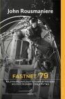 Fastnet '79 Najtragiczniejszy sztorm w historii współczesnego żeglarstwa Rousmaniere John
