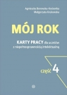 Mój rok cz.4 Karty pracy dla uczniów z niepełnosprawnością intelektualną Borowska-Kociemba Agnieszka, Krukowska Małgorzata