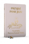 Przyjdź Panie Jezu - różowa Na pamiątkę Pierwszej Komunii Świętej Groń Stanisław