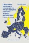 Zarządzanie funduszami strukturalnymi Unii Europejskiej a polityka rozwoju