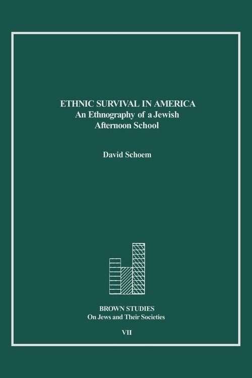 Ethnic Survival in America Schoem David