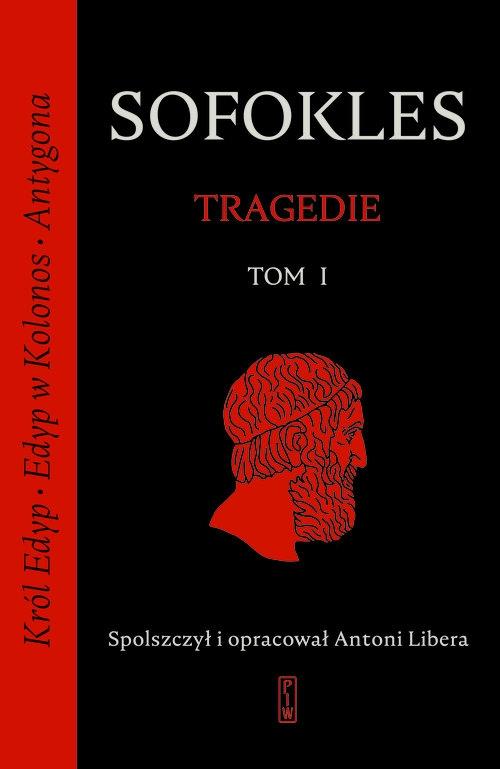 Tragedie. Tom 1: Król Edyp, Edyp w Kolonos, Antygona. Sofokles