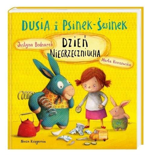 Dusia i Psinek-Świnek. Bednarek Justyna