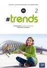 #trends 2 Podręcznik Szkoła ponadgimnazjalna i ponadpodstawowa Życka Anna, Kościelniak-Walewska Ewa, Körber Andy Christian