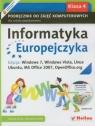 Informatyka Europejczyka 4 Podręcznik z płytą CD Edycja: Windows 7, Windows Vista, Linux Ubuntu, MS Office 2007, OpenOffice.org