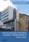 Socjologiczna historia polskiej transformacji