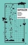 Kapitalizm. Historia krótkiego trwania Pobłocki Kacper
