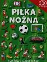 Piłka nożna Książka z naklejkami Cichy Ludwik
