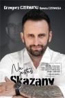 Nie jesteś Skazany Grzegorz Czerwicki, Renata Czerwicka