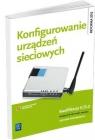 Konfigurowanie urządzeń sieciowych. Podręcznik do nauki zawodu technik informatyk. Szkoły ponadgimnazjalne