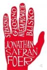 Strasznie blisko niesamowicie głośno Foer Jonathan Safran