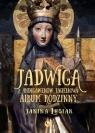 Jadwiga z Andegawenów Jagiełłowa Album rodzinny Lesiak Janina
