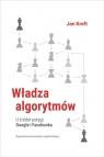 Władza algorytmów U źródeł potęgi Google i Facebook Kreft Jan