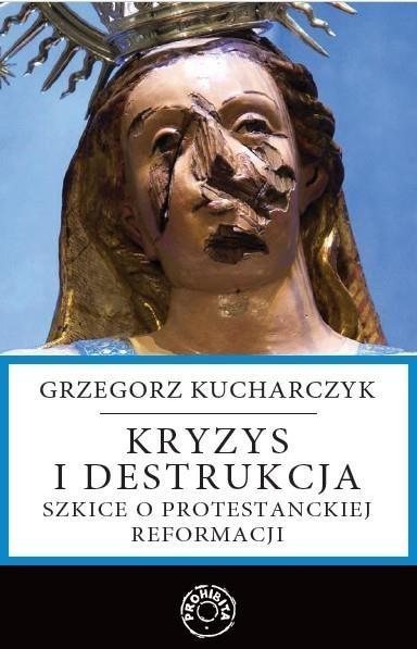 Kryzys i destrukcja Kucharczyk Grzegorz